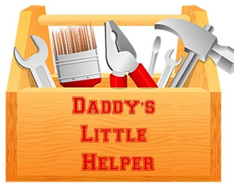 Dady's Little Helper T-Shirt Iron on Transfer w/FREE Personalization and FREE SHIPPING