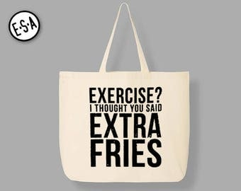 Exercise? I Thought You Said Extra Fries. Reusable Grocery Tote.