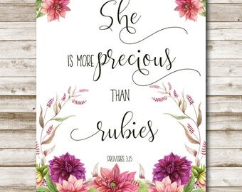 She Is More Precious Than Rubies Proverbs 3:15 Floral Nursery Wall Art Scripture Art Bible Verse Print 5x7 8x10 11x14 16x20 Photography Prop