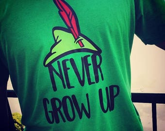 Disney World Shirt / Peter Pan inspired / Never Grow Up T-Shirt / Peter Pan Shirt / Matching Disney Shirts