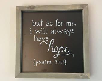 Wooden Sign - always have Hope