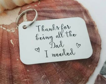 Thanks for being all the Dad I needed - Father's Day Gift For Mum, Alternative Father's Day Gift, Father's Day Keyring. Keyring For Him