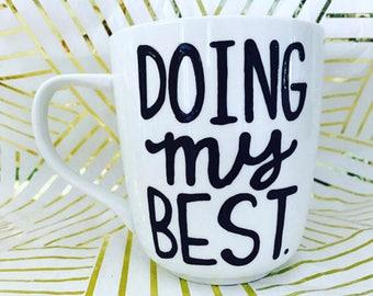 Doing my best - Work Mug- Best friend Gift- Work it- Focus- Office Gift-  Coffee Mug - Inspirational and Motivational Mug boss lady girl