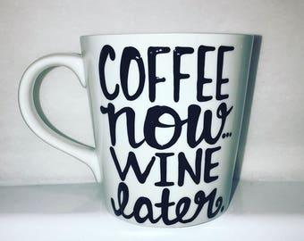 Coffee now wine later Coffee mug. Coworker gift Coffee mug. Funny coffee mug. Wine Club Gift Wino
