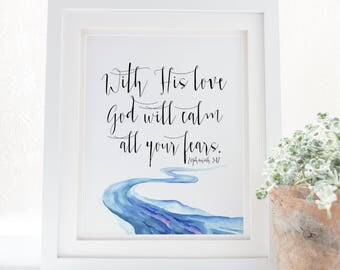 Zephaniah 3:17 - With His love, God will calm all your fears - Scripture Art - Bible Verse - Verses for Women - River print