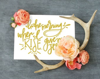 Song Printable//In the Morning When I Rise Give me Jesus//Digital Download//PRINTABLE//10x8