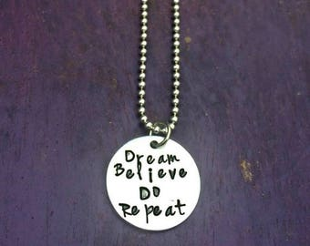 Dream Believe, Do Repeat, fairy tale, Inspirational, Hand Stamped Jewelry,Gifts for her,Imagination,Birthday Present,Motivational,Graduation