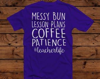 Messy Bun - Lesson Plans - Coffee - Patience - #teacherlife T-Shirt