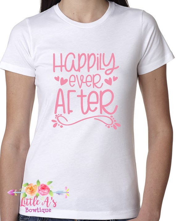 Happily ever after happily ever after shirt princess for Disney happily ever after shirt