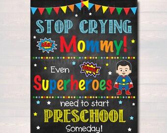Stop Crying Mom Back to School Photo Prop, Preschool Superhero School Chalkboard Sign, 1st Day of pre-School Funny Prop, INSTANT DOWNLOAD