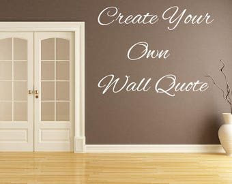 Vinyl Wall Decal, Create Your Own Decal, Any Fonts and Size.