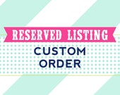 Reserved Listing Kristin  - Printable Customized Additional Formatting on Invite