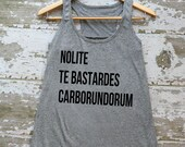 Feminist Tank Top: Nolite Te Bastardes Carborundorum (Quote from the Handmaid's Tale) Racerback tank, don't let the bastards grind you down