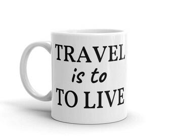 Travel is to live mug