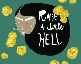 Raise A Little Hell Art Print