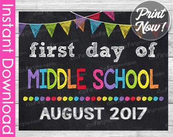 First Day of Middle School Sign INSTANT DOWNLOAD, August 2017 PRINTABLE First Day of School Chalkboard Sixth 6th Grade First Day of School