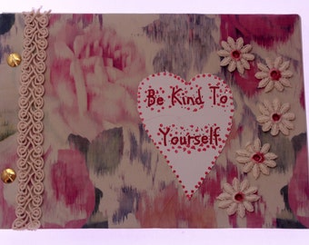 Handmade Sketch Book: Be Kind To Yourself