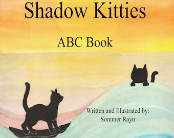 """Shadow Kitties, ABC Book, Alphabet Children's book, paper back,  written & illustrated by Sommer Rayn, 8.5"""" x 8.5"""" in size"""