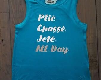 Plié Chassé Jeté All Day Shirt