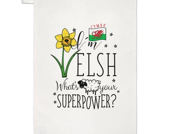 I'm Welsh What's Your Superpower Tea Towel Dish Cloth