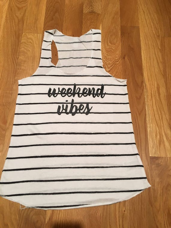 Women's weekend vibes tank, racerback tank top, black and white striped womens tabk top, graphic t, weekend vibes