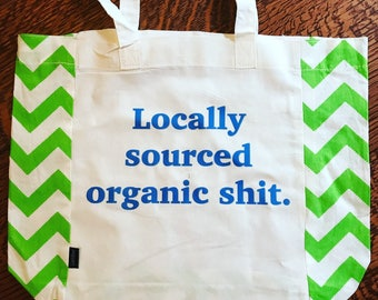 Locally sourced organic shit market tote