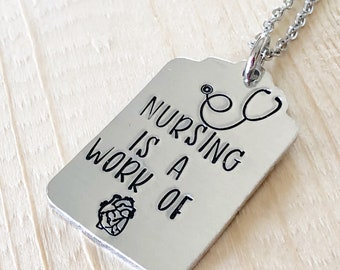 Nursing gift - Gift for a nurse - Hand Stamped key chain - Custom gift- Nursing present - Nursing is a work of heart - Nurse jewelry