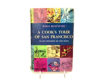 A Cook's Tour of San Francisco Doris Muscatine The Best Restaurants and Their Recipes 1963