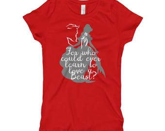 For Who Could Ever Learn, Beauty and the Beast, Girl's T-Shirt