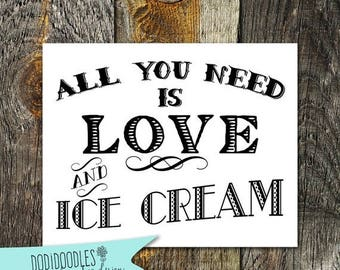70% OFF THRU 7/1 ONLY All You Need Is Love And Ice Cream, 8x10 Ice Cream Sign, wedding engagement party, dessert table sign, love and ice cr