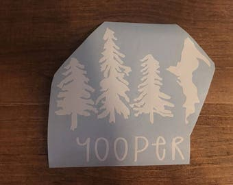 Yooper car window decal, laptop decal, Upper Peninsula decal, Upper Peninsula with pine trees decal