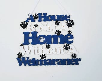 Weimaraner Gifts, Weimaraner, Weimaraner Sign, Dog Lover Gifts, Dog Owner Gifts, Dog Lover Sign, Dog Home Decor, Dog Quotes, Pet Lover Gift