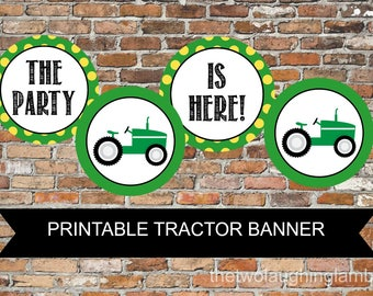INSTANT Tractor Theme The Party is Here! Printable File Welcome Banner Mini Accent Birthday PDF