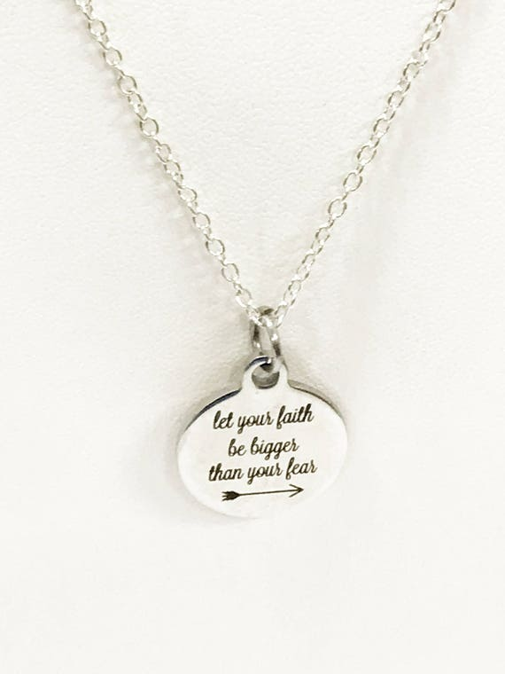 Faith Necklace, Let Your Faith Be Bigger Than Your Fear Necklace, Faith Gifts, Faith Not Fear Necklace, Encouraging Gift, Gift For Her