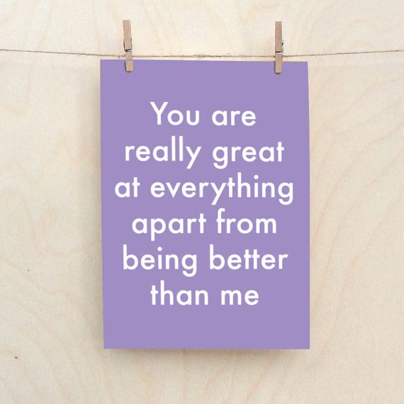 Better than me Card,Funny  card, Funny birthday Card, Funny Valentines