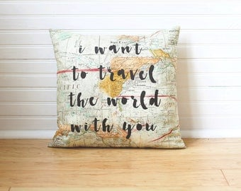 Quote Pillow I Want to Travel the World With You World Map Pillow Map Decor World Map Cushion Gift Pillow Travel Pillow Throw Pillow