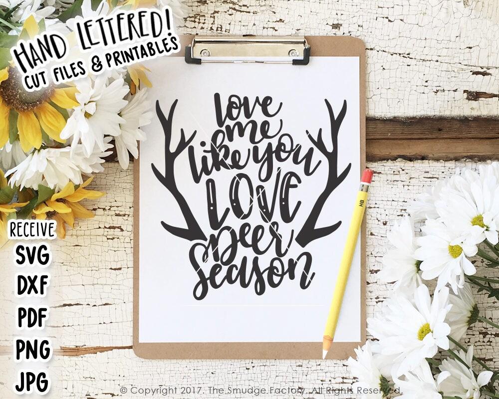 Download Deer SVG File Love Me Like You Love Deer Season Hunting
