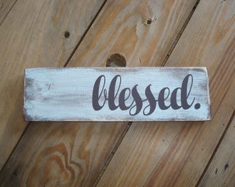 Small blessed wood sign, Design on a budget. Present for the bride. Gift for sister's new home. Unique country rustic home decoration.