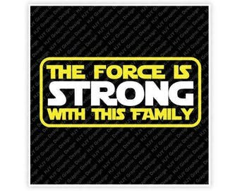 Disney, Star Wars, The Force Is Strong With This Family, Digital, Download, TShirt, Cut File, SVG, Iron on, Transfer