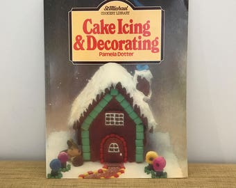 Cake Icing and Decorating, Softcover Book 1978. Vintage Craft Book.