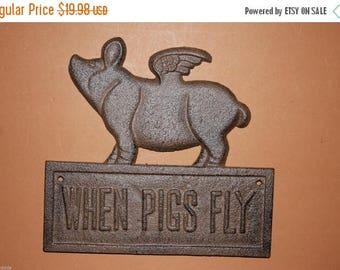 10% OFF 1) pc, When Pigs Fly, Pigs Fly, Ready to Paint, Flying Pig, Cast Iron, When Pigs Fly Sign, When Pigs Fly Plaque, When Pigs Fly, gift