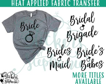 IRON ON v97-R Bridesmaid Bride's Babes Junior Bridal Brigade Diamond Ring Bachelorette Party  Heat Applied T-Shirt Fabric Transfer Decal