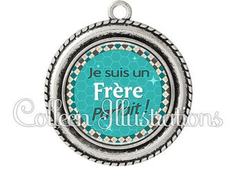 Cabochon 25mm pendant I am a perfect brother - 9 series