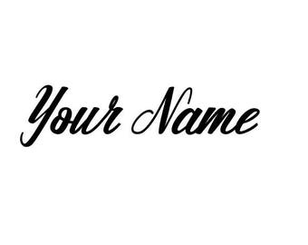 Your Name Vinyl Decal -  Custom Vinyl Decal - Window Decal - Car Decal - Laptop Decal - Window Sticker - Custom Decal