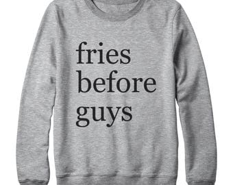 Fries Before Guys Shirt Fashion Funny Gifts Women Funny Saying Tshirt Gifts Funny Sweatshirt Oversized Jumper Sweater Women Sweatshirt Men