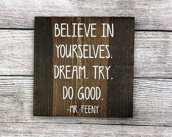 """Inspirational Hand Painted Wood Sign """"Believe In Yourselves Dream Try Do Good"""" - 9.25""""x9.25"""" Dark Walnut or Gray"""