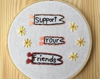 Support Your Friends Hoop Art