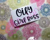 Oily Girl Boss