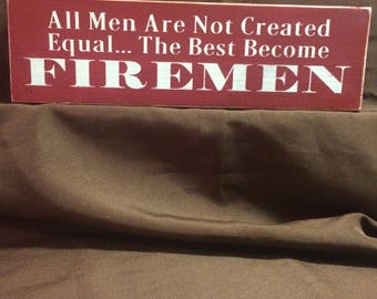 All men are not created equal, Firemen, Fireman Decor, Gifts for Firemen