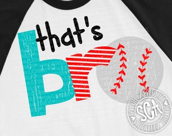 Baseball SVG, That's my bro, baseball cut file, baseball sister cut file, baseball brother svg, little bro biggest fan svg, socuteappliques